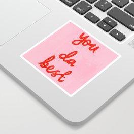 You da best Sticker