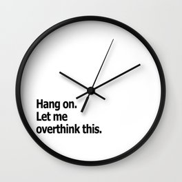 Hang on. Let me overthink this. Wall Clock