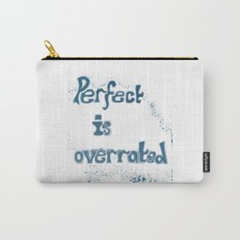 Perfect Is Overrated Carry-All Pouch