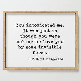 You intoxicated me - Fitzgerald quote Serving Tray