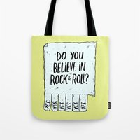 rock and roll Tote Bags featuring Believe in Rock & Roll by Josh LaFayette