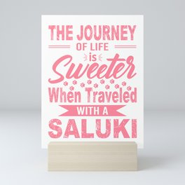 The Journey Of Life Is Sweeter When Traveled With A Saluki pw Mini Art Print