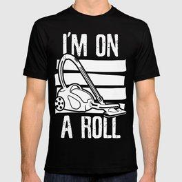 I'm on a Roll Vacuum T-shirt