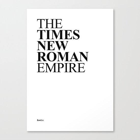 THE TIMES NEW ROMAN EMPIRE Canvas Print