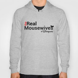 The Real Mousewives of Disneyland Hoody