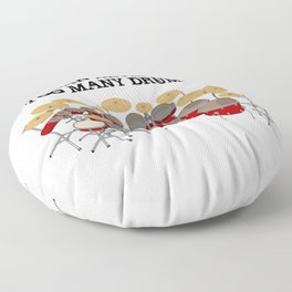 You Can Never Have Too Many Drums! Floor Pillow