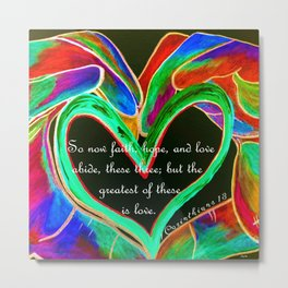 The Greatest of These is Love Metal Print
