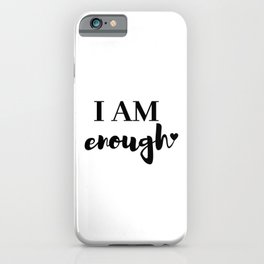I AM enough <3 iPhone Case