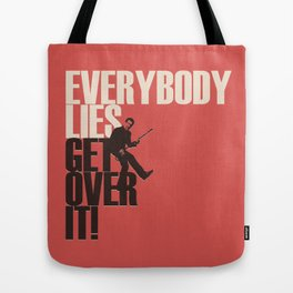 Everybody Lies Tote Bag
