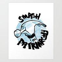 patriarchy Art Prints featuring Smash the Patriarchy  by Maura McGonagle