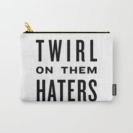Twirl on them Haters - Black on White Carry-All Pouch