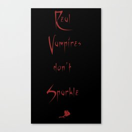 Real Vampires don't sparkle Canvas Print