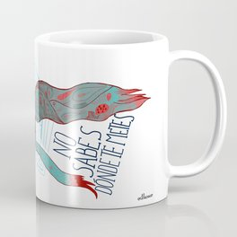 No sabes dónde te metes...  Coffee Mug