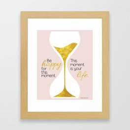 Gold Hourglass - Be Happy for this Moment Omar Khayyam Persian philosopher quote print Framed Art Print