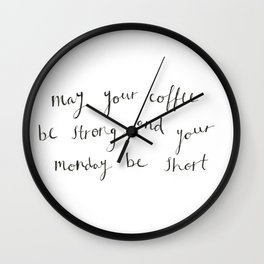 Strong Coffee and Short Mondays Wall Clock