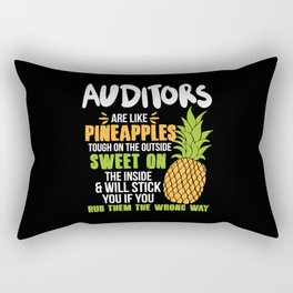 Auditors Are Like Pineapples. Tough On The Outside Sweet On The Inside Rectangular Pillow