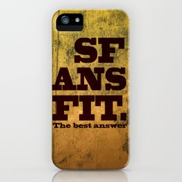 SFANSFIT... the best answer iPhone Case