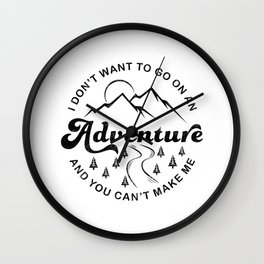 I Don't Want To Go (Black & White) Wall Clock