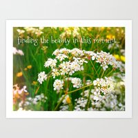 finding the beauty in this moment... Art Print
