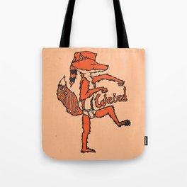 Be A Little Weird Tote Bag