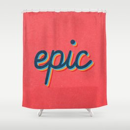 Epic - pink version Shower Curtain