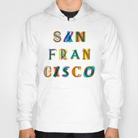 san francisco Hoodies featuring San Francisco by Fimbis