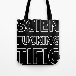 Scienfuckingtific Tote Bag
