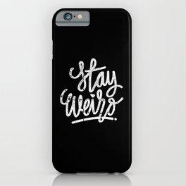 Stay weird iPhone Case