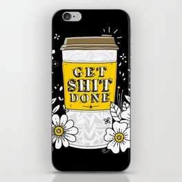 Drink Coffee, Get Shit Done iPhone Skin