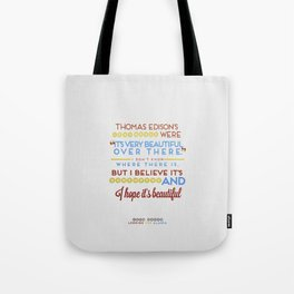 I Believe It's Somewhere Tote Bag