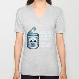 Success Comes In Cans Failure In Can'ts Cute Can Pun Unisex V-Neck