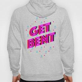 Get Bent Hoody