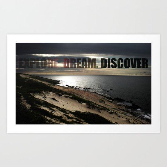 Explore. Dream. Discover Art Print