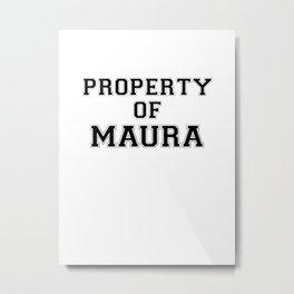 Property of MAURA Metal Print