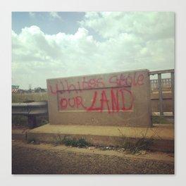 #289 'Whites stole our land' - Anti-white street propaganda (South Africa) Canvas Print