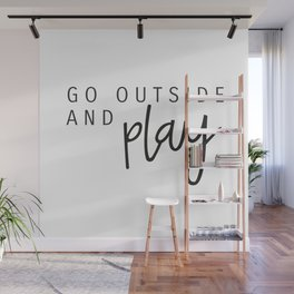 go outside and play Wall Mural