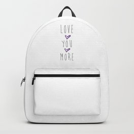 Love you more 2 Backpack