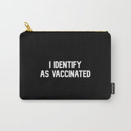 I Identify as Vaccinated Carry-All Pouch