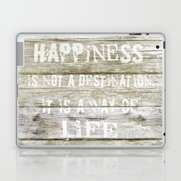 Happiness is not a destination Laptop & iPad Skin