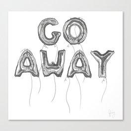 go away Canvas Print