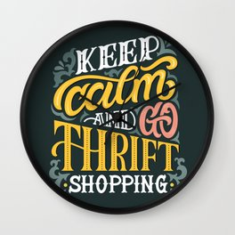 Keep Calm And Go Thrifting Wall Clock