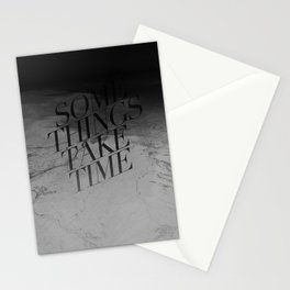 Some Things Take Time Stationery Cards