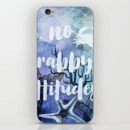 No Crabby Attitudes iPhone Skin