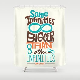 Some Infinities Are Bigger Than Other Infinities Shower Curtain