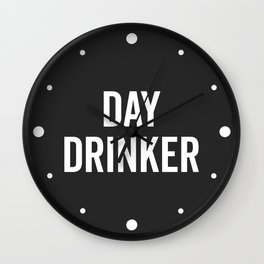 Day Drinker Funny Quote Wall Clock