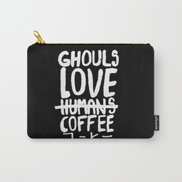 Ghouls Love Coffee Carry-All Pouch