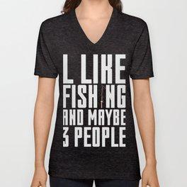 I like Fishing and maybe 3 People Unisex V-Neck