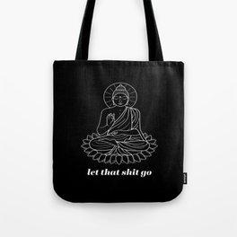 Let That Shit Go Yoga Tote Bag