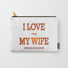 I love my wife and guns Carry-All Pouch