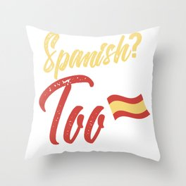 Speak Spanish Me Too Spanish Speaker Hispanic Throw Pillow